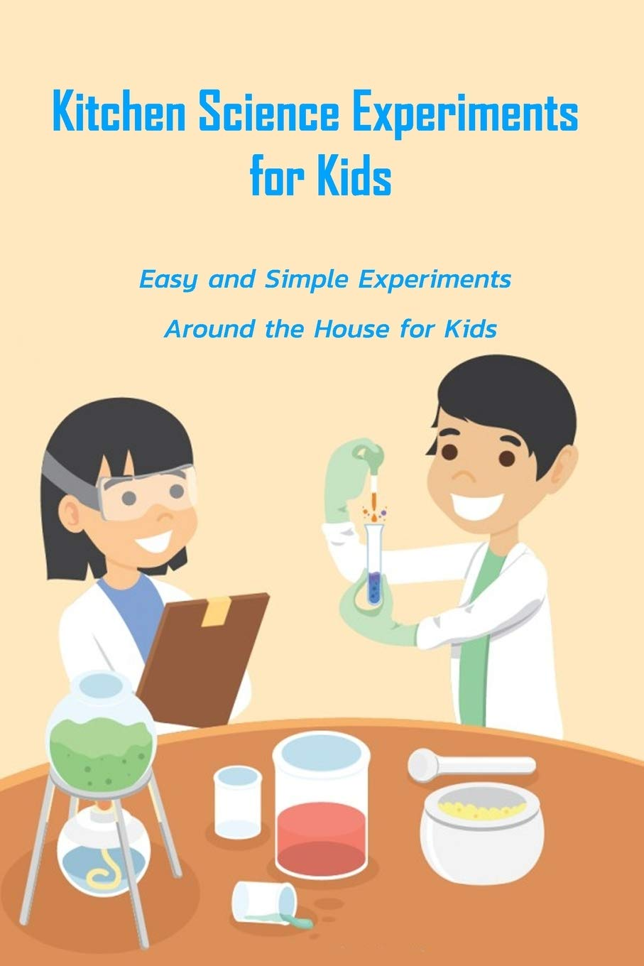 Amazon Com Kitchen Science Experiments For Kids Easy And Simple Experiments Around The House For Kids Gift Ideas For Holiday 9798572511024 Law Mr Rufus Books