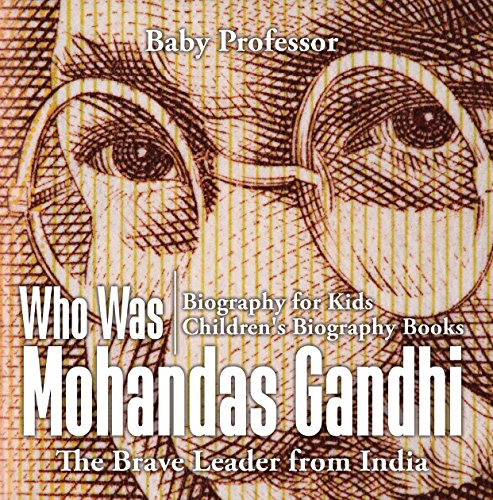 Who Was Mohandas Gandhi : The Brave Leader from India - Biography for Kids | Children's Biography Books image