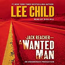 A Wanted Man: A Jack Reacher Novel, Book 17 Audiobook by Lee Child Narrated by Dick Hill
