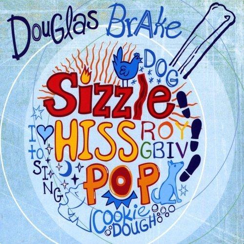 Sizzle, Hiss, Pop by Douglas Brake (2009-05-04)