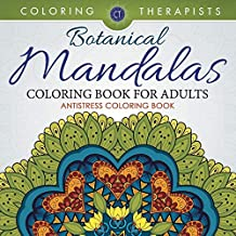 Botanical Mandalas Coloring Book For Adults - Antistress Coloring Book