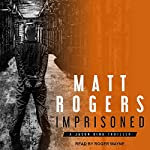 Imprisoned: Jason King Series, Book 2 | Matt Rogers