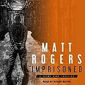 Imprisoned: Jason King Series, Book 2 | Matt Rogers