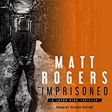 Imprisoned: Jason King Series, Book 2 Audiobook by Matt Rogers Narrated by Roger Wayne