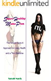 SMART HEALTHY MAMA PLAN: THE SIMPLE-DOES-IT APPROACH TO LIVELY HEALTH & A TRIM WAISTLINE