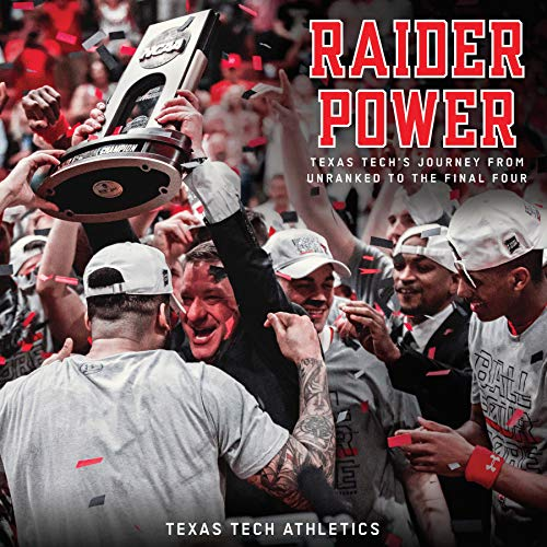 Raider Power: Texas Tech's Journey from Unranked to the Final Four (Tech Basketball)
