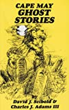 Cape May Ghost Stories, David J. Seibold and Charles J. Adams, 0961000872