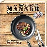 Das ultimative Männer Kochbuch: Foto-Kochbuch