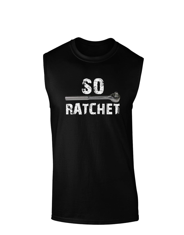 TooLoud So Ratchet Dark Muscle Shirt