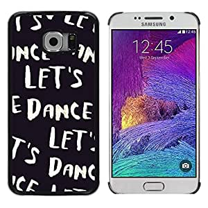 Vamos a bailar Negro Blanco Texto Música Bailarín - Metal de aluminio y de plástico duro Caja del teléfono - Negro - Samsung Galaxy S6 EDGE (NOT S6)