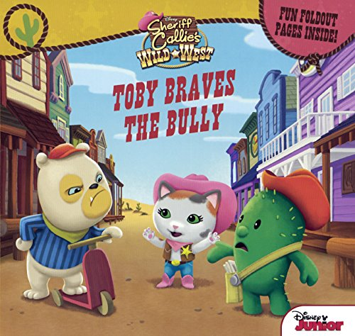 Sheriff Callie Cactus (Sheriff Callie's Wild West: Toby Braves The Bully (Turtleback School & Library Binding)