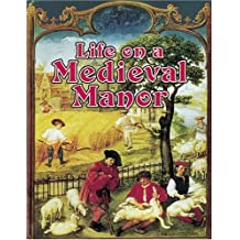 Life On A Medieval Manor (Medieval World)