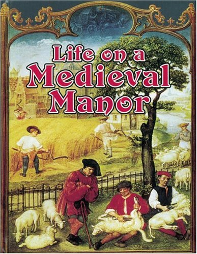 Download Life On A Medieval Manor (Medieval World) PDF