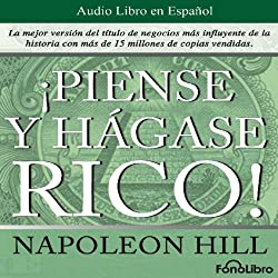 Piense y hagase rico [Think and Grow Rich]