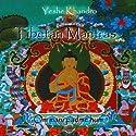 Tibetan Mantras: Om Mani Padme Hum Hörbuch von Yeshe Khandro Gesprochen von: Yeshe Khandro