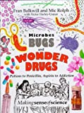 Microbes, Bugs and Wonder Drugs, Fran Balkwill, 1855780658
