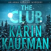 The Club: Anna Denning Mystery, Book 4 | Karin Kaufman