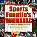 img - for The Official 2004 Sports Fanatics Walmanac: A Wall Calendar for Sports Fans Everywhere book / textbook / text book