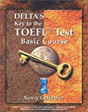 Delta's Key to the TOEFL Basic Book, Nancy Gallagher, 1887744649