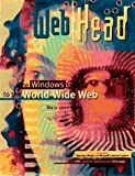Head for the Web: Your Windows Connection to the World Wide Web