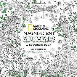 National Geographic Magnificent Animals Coloring Book Amazoncouk Hayrullah Kaya 9781426218156 Books