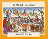 To Market! To Market!, Peter Spier, 0385053525
