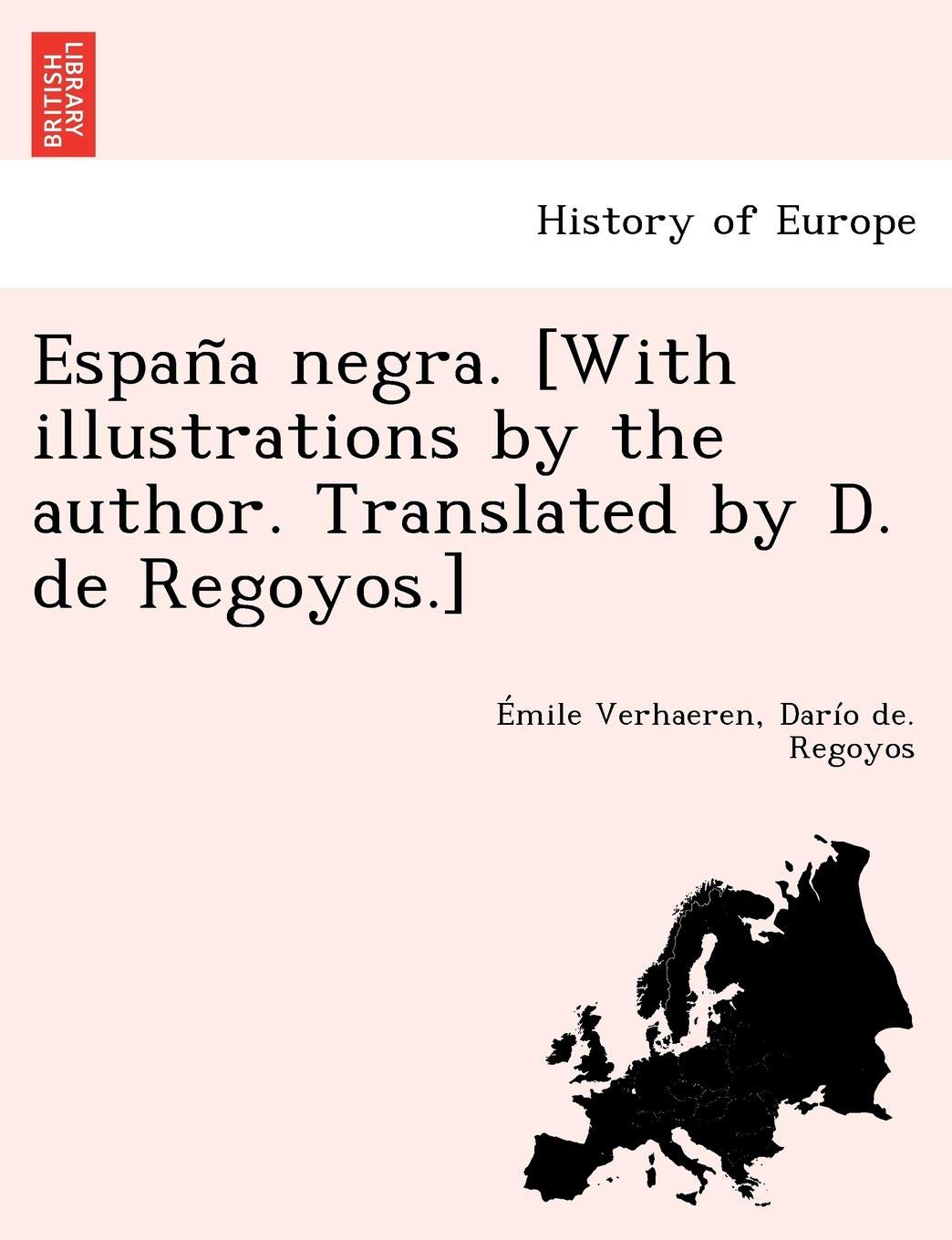 España negra. With illustrations by the author. Translated by D ...