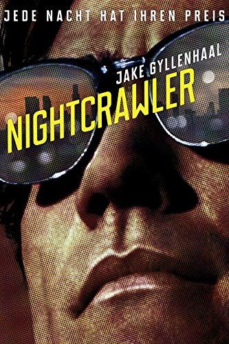 Nightcrawler - Jede Nacht hat ihren Preis Film