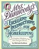 Mrs. Dunwoody's Excellent Instructions for Homekeeping, Miriam Lukken, 0446530131