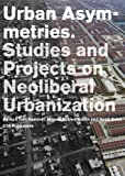 Urban Asymmetries, Tahl Kaminer and Miguel Robles-Durán, 9064507244