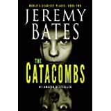 The Catacombs (World's Scariest Places - A psychological horror thriller)