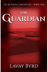The Guardian (The Aethon Chronicles) (Volume 1) Paperback