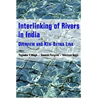 Interlinking of Rivers in India: Overview and Ken - Betwa Link