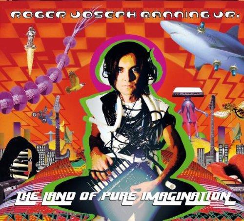 Land of Pure Imagination (Roger Joseph Manning Jr Solid State Warrior)