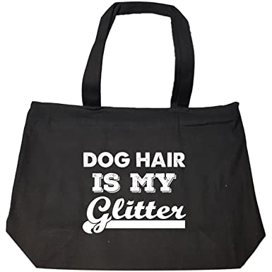 Amazon.com  Dog Hair Is My Glitter - Tote Bag With Zip  Clothing 4cba19e4e022d