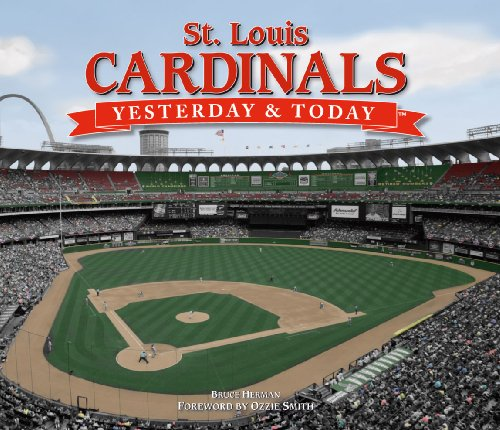 - Yesterday and Today: St. Louis Cardinals