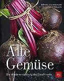 Alte Gemüse: Die Wiederentdeckung des Geschmacks