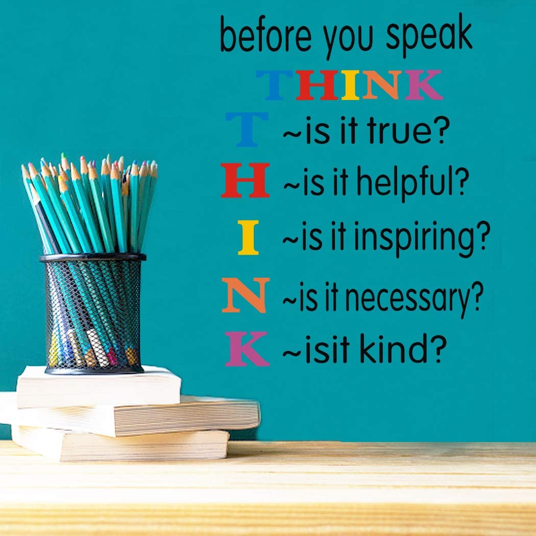 Colorful Inspirational Quotes Wall Decals, Before You Speak Think Wall Stickers, Positive Saying Vinyl Wall Art for Kids Room Classroom Decor