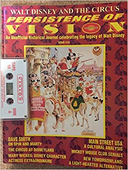 Walt Disney And The Circus Persistence Of Vision An Unofficial