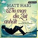 Wie man die Zeit anhält Hörbuch von Matt Haig Gesprochen von: Christoph Maria Herbst