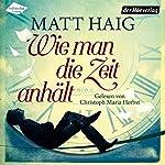 Wie man die Zeit anhält   Matt Haig