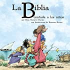 La Biblia [The Bible]: Contada a los Niños [Told for Children] Audiobook by Rosa Navarro Duran Narrated by Paula Andrea