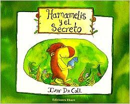 Book Hamamelis Y El Secreto (Coleccion Ponte-Poronte)
