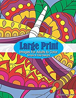 Large Print Adult Coloring Book: Flowers & Easy Designs (Beautiful ...
