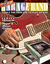 Garage Band Theory – GBTool 05 Major & Minor Chords: Theory for non music majors. Practical theory for livingroom pickers and working musicians who want ... Tools the Pro's Use to Play by Ear Book 6)