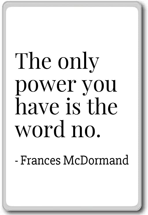 The only power you have is the word No. - Imán para nevera con ...