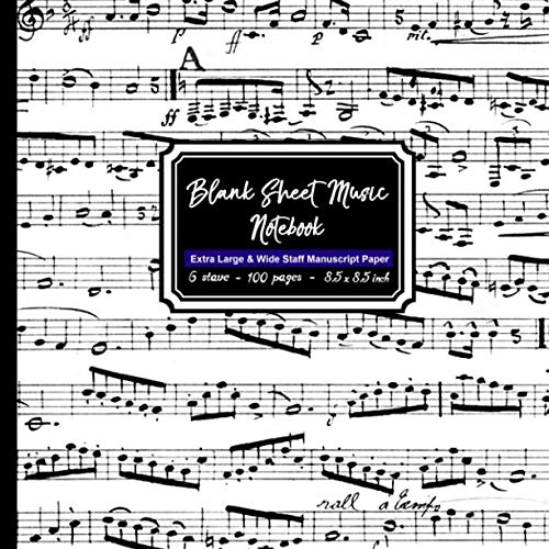 - Blank Sheet Music Notebook: Square Black and White Musical Note book, Extra Large 6 stave staff paper, 100 pages, 8.5x8.5 inch Music Manuscript Paper Musician Notebook for writing music notation