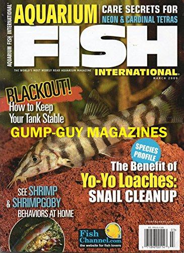 - Aquarium Fish International Magazine March 2009 NEON & CARDINAL TETRAS CARE Lagoon Shrimp Goby Shrimpgoby YO-YO LOACHES: SNAIL CLEANUP Cichla GUPPIES Cora GARRA Peppermint Pikehead