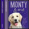 Monty and Me Audiobook by Louisa Bennet Narrated by Lee Maxwell-Simpson, Charlie Sanderson