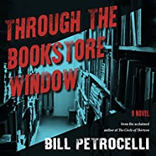 Through the Bookstore Window Audiobook by Bill Petrocelli Narrated by Suzanne Elise Freeman